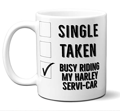 Funny Harley Servi-Car Mug. Single, Taken, Busy Riding, Coffee, Tea Mug, Cup. Perfect Motorcycle Owner, Lover Gift, Christmas, Birthday, Father's Day, Mother's Day, Sturgis. 11 ounces.