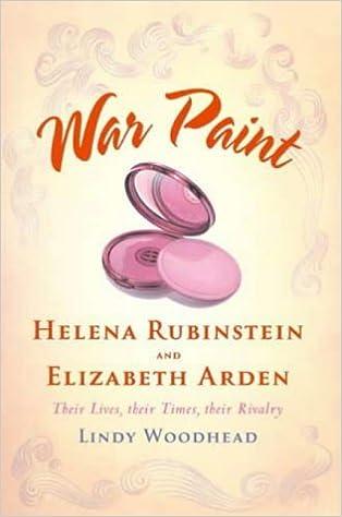 war paint elizabeth arden and helena rubinstein their lives their times their rivalry