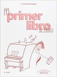 Mi primer libro de piano: Amazon.es: Carme Amat Cunnington
