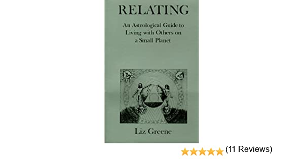 Amazon relating an astrological guide to living with others amazon relating an astrological guide to living with others on a small planet ebook liz greene kindle store fandeluxe Epub
