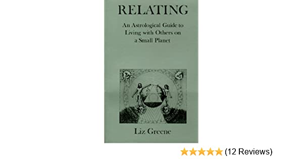 Amazon relating an astrological guide to living with others on amazon relating an astrological guide to living with others on a small planet ebook liz greene kindle store fandeluxe Choice Image