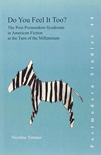 Do You Feel It Too?: The Post-Postmodern Syndrome in American Fiction at the Turn of the Millennium. (Postmodern Studies