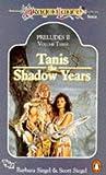 Tanis, the Shadow Years: Dragonlance Preludes II Volume 3: Tanis, the Shadow Years v. 3 (TSR Fantasy S.)