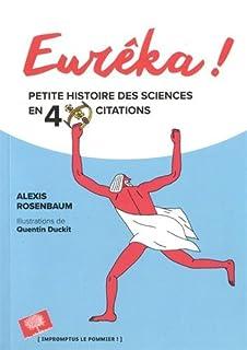Eurêka! : petite histoire des sciences en 40 citations, Rosenbaum, Alexis