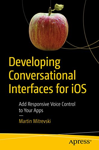 [Ebook] Developing Conversational Interfaces for iOS: Add Responsive Voice Control to Your Apps<br />[R.A.R]