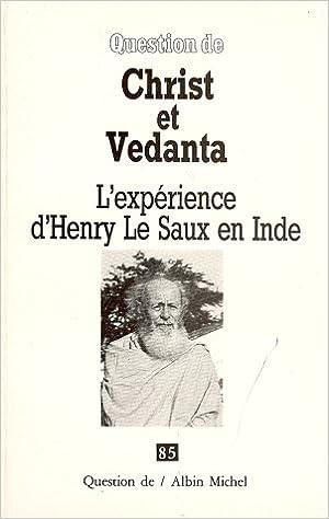 Christ et Védanta : L'expérience d'Henri Le Saux en Inde