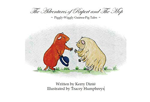 The Adventures of Rupert and The Mop: Piggly-Wiggly Guinea-Pig Tales (The Rupert Adventures Book 1) ()