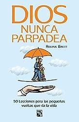 Dios nunca parpadea (Spanish Edition)