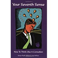 Your Seventh Sense: How to Think Like a Comedian