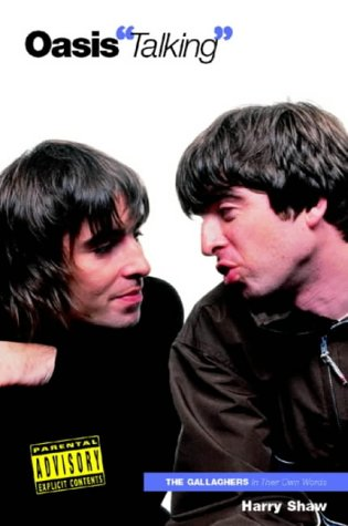 Oasis Talking (In Their Own Words) Harry Shaw