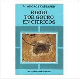 Riego Por Goteo En Citricos. Precio En Dolares: M. Amorós Castañer, 1 TOMO: Amazon.com: Books