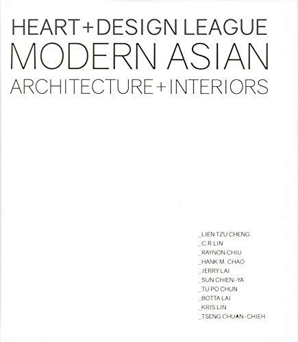 Modern Asian Architecture + Interiors: Heart + Design League by Loft