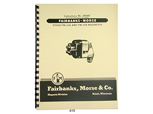 Fairbanks Morse Magneto Instruction & Parts Manual for FM-J4A & FM-J4B Mags 419