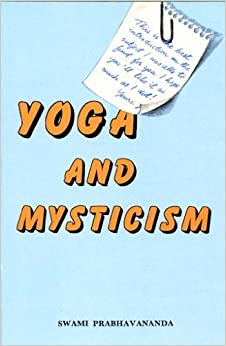 Book Yoga and Mysticism: An Introduction to Vedanta by Swami Prabhavananda (1984-06-01)