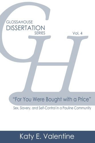 Download For You Were Bought with a Price: Sex, Slavery, and Self-Control in a Pauline Community (GlossaHouse Dissertation Series) (Volume 4) ebook