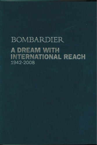 bombardier-a-dream-with-international-reach-1942-2008