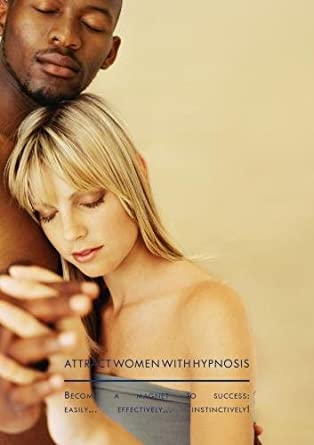 Hypnosis for attracting women