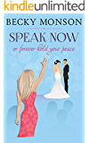 Speak Now: or Forever Hold Your Peace (English Edition)