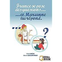 France se pose des questions ... et Marianne lui répond (French Edition)