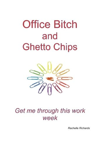 Office Bitch and Ghetto Chips - Get me through this work week