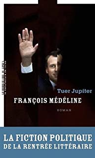 Tuer Jupiter, Médéline, François