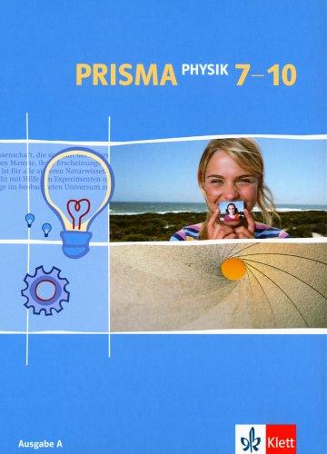 Prisma Physik - Ausgabe A. Berlin, Saarland, Hessen, Bremen, Rheinland-Pfalz und Schleswig-Holstein: Prisma Physik - Ausgabe A. Berlin, Saarland, ... Rheinland-Pfalz...: Gesamtband. 7.-10. Klasse