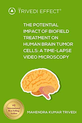 The Potential Impact of Biofield Treatment on Human Brain Tumor Cells: A Time-Lapse Video Microscopy