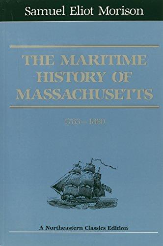 The Maritime History Of Massachusetts, 1783-1860 (Northeastern Classics - Ma Braintree Stores In