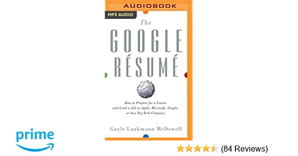 The Google Résumé: How to Prepare for a Career and Land a Job at ...