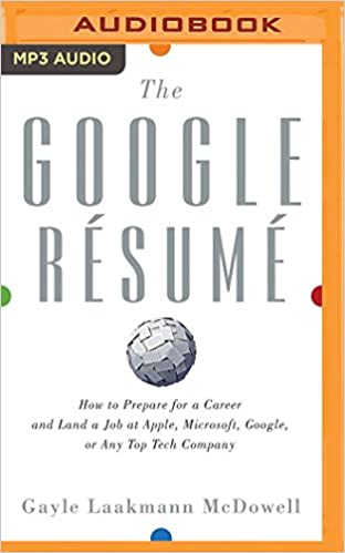 the google rsum how to prepare for a career and land a job at apple microsoft google or any top tech company gayle laakmann mcdowell vanessa hart