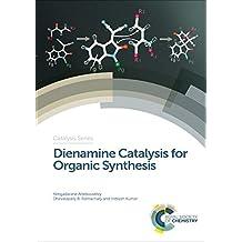 Dienamine Catalysis for Organic Synthesis (Catalysis Series Book 30)