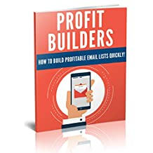 Profit Builders: how to build a profitable email list quickly