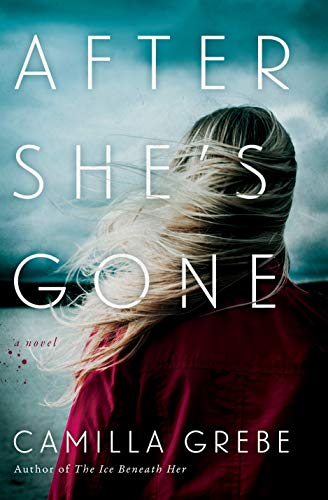 After She's Gone: A Novel (Hanne Lagerlind-Schon Book 2) by [Grebe, Camilla]