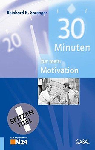 Dreissig (30) Minuten für mehr Motivation: Amazon.es: Sprenger, Reinhard K.: Libros en idiomas extranjeros
