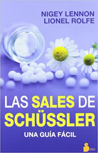 SALES DE SCHÜSSLER: UNA GUIA FACIL (2012): Amazon.es: NIGEY - ROLFE, LIONEL LENNON, S.A. Editorial Sirio: Libros