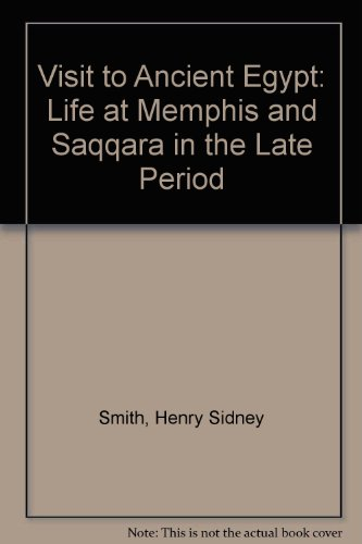 A Visit to Ancient Egypt: Life at Memphis and Saqqara in the Late Period