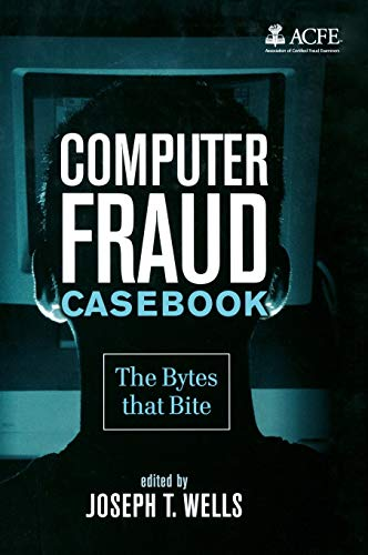 Computer Fraud Casebook: The Bytes that Bite