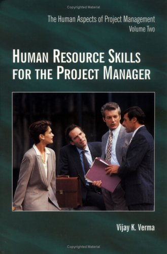 Human Resource Skills for the Project Manager: The Human Aspects of Project Management, Volume 2