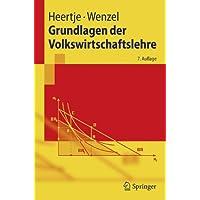 Grundlagen der Volkswirtschaftslehre: 7. Auflage (Springer-Lehrbuch)