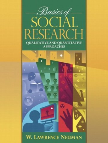 Basics of Social Research: Quantitative and Qualitative Approaches
