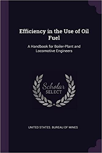 Efficiency in the Use of Oil Fuel: A Handbook for Boiler-Plant and ...