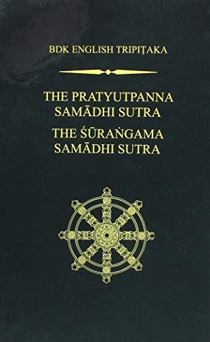 The Pratyutpanna Samadhi Sutra / The Surangama Samadhi Sutra (Bdk English Tripitaka Translation Series)