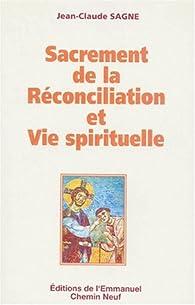 Sacrement de la réconciliation et vie spirituelle par Jean-Claude Sagne
