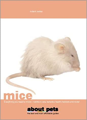 Mice (About Pets): About Pets: 9780743445412: Amazon com: Books