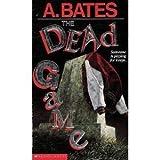 Dead Game, A. Bates, 0590458299