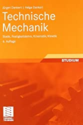 Technische Mechanik: Statik, Festigkeitslehre, Kinematik/Kinetik