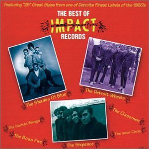 The Best of Impact Records: One of Detroits Finest Labels of the 1960's