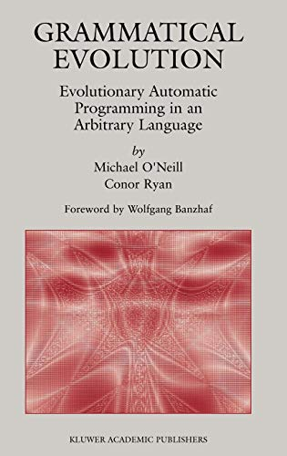 Grammatical Evolution: Evolutionary Automatic Programming in an Arbitrary Language (Genetic Programming) by Springer
