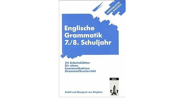Arbeitsblätter Englisch. Englische Grammatik 7./8. Schuljahr: Detlef ...