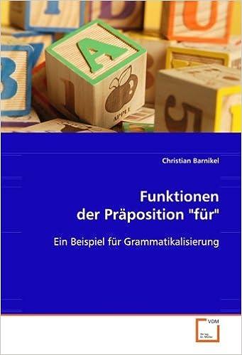 funktionen der prposition fr ein beispiel fr grammatikalisierung amazonde christian barnikel bcher - Praposition Beispiel